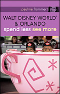 Pauline Frommer's Walt Disney World and Orlando (Pauline Frommer's Walt Disney World & Orlando)