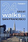 24 Great Walks in San Francisco: Frommer's Great Walks #19