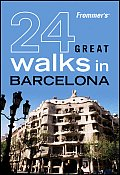 24 Great Walks in Barcelona: Frommer's Great Walks #23 Cover