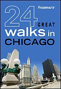 24 Great Walks in Chicago: Frommer's Great Walks #25