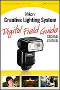 Nikon Creative Lighting System Digital Field Guide 2nd Edition