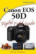 Canon EOS 50D Digital Field Guide (Digital Field Guide)