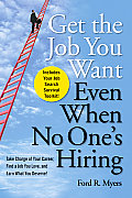 Get the Job You Want, Even When No One's Hiring: Take Charge of Your Career, Find a Job You Love, and Earn What You Deserve (09 Edition)