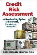 Credit Risk Assessment: The New Lending System for Borrowers, Lenders, and Investors