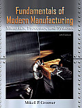 Fundamentals of Modern Manufacturing Materials Processes & Systems 4th Edition