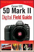 Digital Field Guide #204: Canon EOS 5d Mark II Digital Field Guide