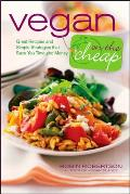 Vegan on the Cheap Great Recipes & Simple Strategies