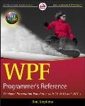 WPF Programmers Reference Windows Presentation Foundation with C# 2010 & .NET 4