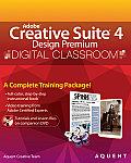 Adobe Creative Suite 4 Design Premium Digital Classroom With DVD (09 Edition)