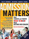 Admission Matters: What Students and Parents Need to Know about Getting Into College (Admission Matters: What Students and Parents Need to Know)