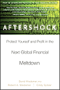 Aftershock How to Protect Yourself from the Next Big Global Money Meltdown