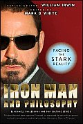 Iron Man and Philosophy: Facing the Stark Reality (Blackwell Philosophy & Pop Culture) Cover