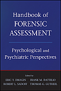 Handbook of Forensic Assessment: Psychological and Psychiatric Perspectives