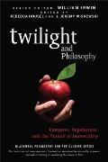 Blackwell Philosophy & Pop Culture #15: Twilight and Philosophy: Vampires, Vegetarians, and the Pursuit of Immortality Cover