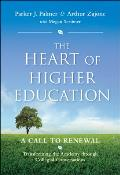 The Heart of Higher Education: A Call to Renewal (Jossey-Bass Higher and Adult Education)