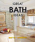 Great Bath Ideas (Better Homes & Gardens)