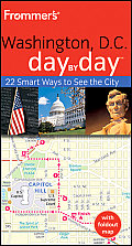 Frommer's Washington, D.C. Day by Day [With Map] (Frommer's Day by Day: Washington D.C.)