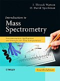 Introduction To Mass Spectrometry: Instrumentation, Applications and Strategies for Data Interpretation (4TH 08 Edition)