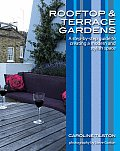 Rooftop and Terrace Gardens: A Step-By-Step Guide to Creating a Modern and Stylish Space (Garden Style Guides)