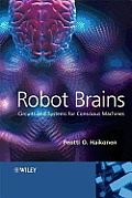Robot Brains: Circuits and Systems for Conscious Machines