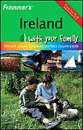 Frommer's Ireland with Your Family: From Vibrant Towns to Picnic Perfect Countryside (Frommers with Your Family)