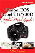 Digital Field Guide #207: Canon EOS Rebel T1i/500d Digital Field Guide