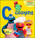 Sesame Street C Is for Cooking: Recipes from the Street [With Sticker(s)] Cover
