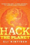 Hack the Planet: Science's Best Hope--Or Worst Nightmare--For Averting Climate Catastrophe