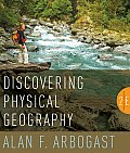 Discovering Physical Geography (2ND 11 - Old Edition)