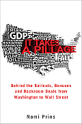It Takes a Pillage Behind the Bailouts Bonuses & Backroom Deals from Washington to Wall Street