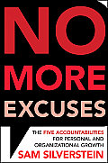 No More Excuses The Five Accountabilities for Personal & Organizational Growth