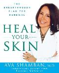 Heal Your Skin: The Breakthrough Plan for Renewal Cover