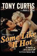 "The Making of ""Some Like It Hot"": My Memories of Marilyn Monroe and the Classic American Movie"