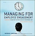 Managing for Employee Engagement: A Workshop Based on the Three Signs of a Miserable