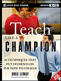 Teach Like a Champion: 49 Techniques That Put Students on the Path to College [With DVD] Cover