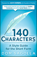 140 Characters: a Style Guide for the Short Form (09 Edition)