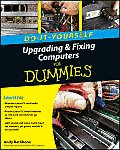 Upgrading & Fixing Computers Do it Yourself For Dummies