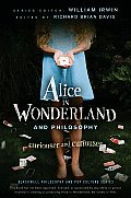 Alice in Wonderland and Philosophy: Curiouser and Curiouser (Blackwell Philosophy &amp; Pop Culture) Cover