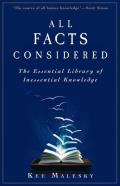 All Facts Considered: The Essential Library of Inessential Knowledge Cover