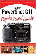 Digital Field Guide #210: Canon Powershot G11 Digital Field Guide