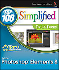 Photoshop Elements 8: Top 100 Simplified Tips & Tricks (Top 100 Simplified: Tips & Tricks)