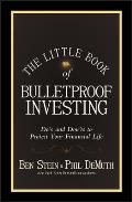 The Little Book of Bulletproof Investing: Do's and Don'ts to Protect Your Financial Life (Little Book Big Profits)