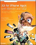 3D for iPhone Applications with Blender & SIO2 Your Guide to Creating 3D Games & More with Open Source