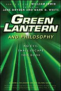 Green Lantern and Philosophy: No Evil Shall Escape This Book (Blackwell Philosophy & Pop Culture) Cover