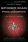 Spider-Man and Philosophy: The Web of Inquiry (Blackwell Philosophy & Pop Culture) Cover