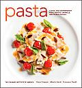 Pasta: Classic and Contemporary Pasta, Risotto, Crespelle, and Polenta Recipes