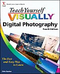 Teach Yourself VISUALLY Digital Photography 4th Edition