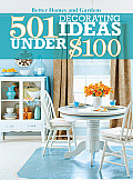 501 Decorating Ideas Under $100 (Better Homes & Gardens) Cover