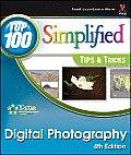 Digital Photography: Top 100 Simplified Tips & Tricks (Top 100 Simplified Tips & Tricks)