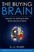 Buying Brain Secrets of Selling to the Subconscious Mind